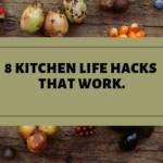 8 Kitchen Life Hacks