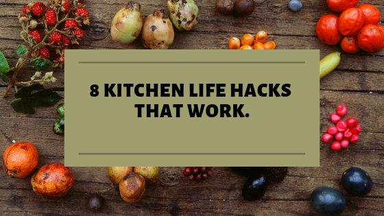 8 Kitchen Life Hacks